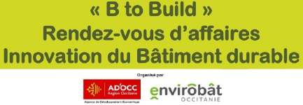 « B to Build » Rencontres Innovation du bâtiment durable